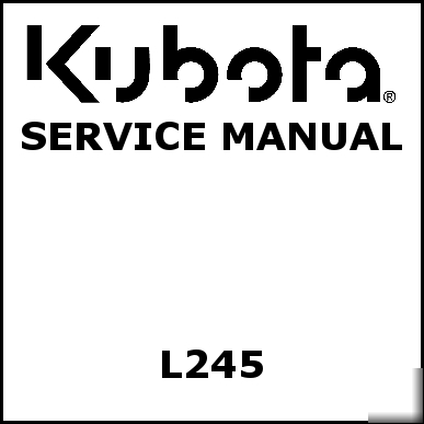kubota l245 service manual we have other manuals rh tennesseequipment com kubota l245dt service manual kubota l245 service manual